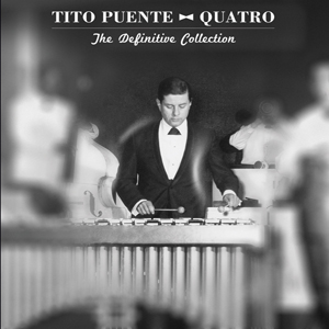Tito Puente Quatro The Definitive Collection
